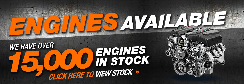 ENGINES AVAILABLE WE HAVE 5000 ENGINES IN STOCK